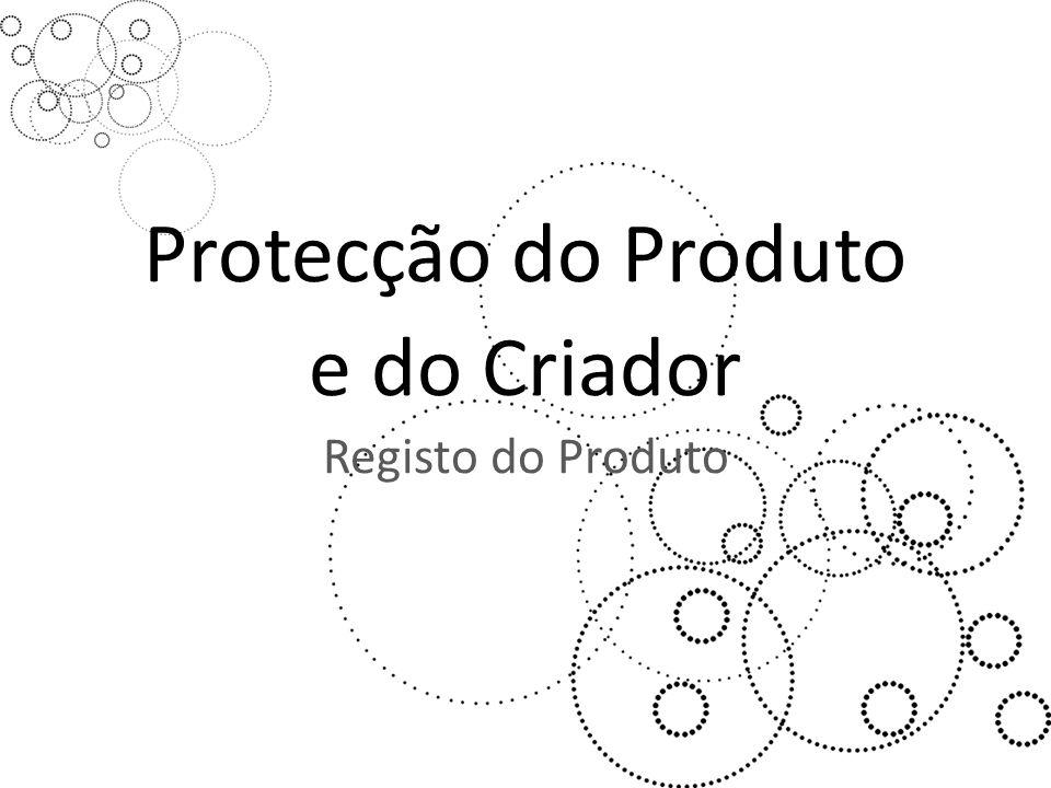 Protecção do Produto e do Criador Registo do Produto