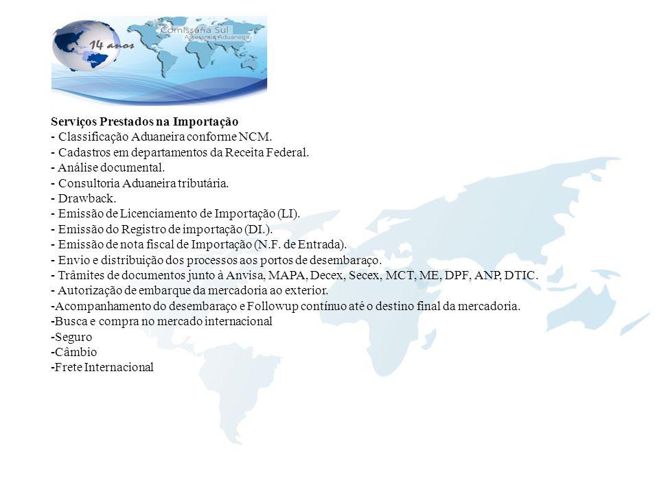 Serviços Prestados na Importação - Classificação Aduaneira conforme NCM. - Cadastros em departamentos da Receita Federal. - Análise documental. - Cons