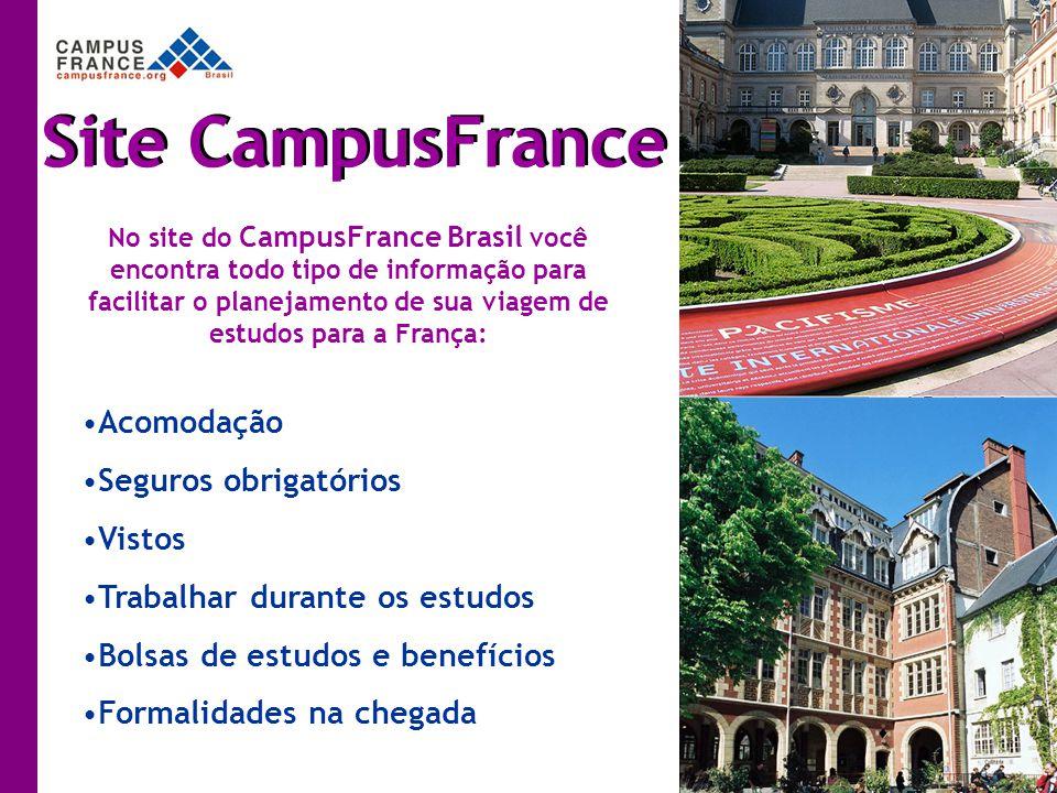 No site do CampusFrance Brasil você encontra todo tipo de informação para facilitar o planejamento de sua viagem de estudos para a França: Acomodação Seguros obrigatórios Vistos Trabalhar durante os estudos Bolsas de estudos e benefícios Formalidades na chegada Site CampusFrance