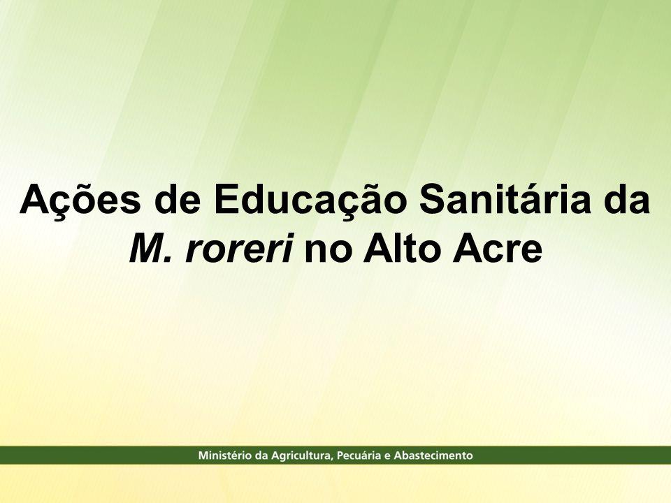 Ações de Educação Sanitária da M. roreri no Alto Acre