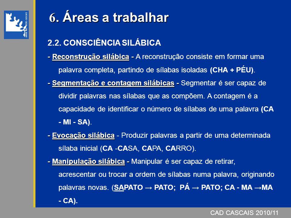 CAD CASCAIS 2006/07 6. Áreas a trabalhar 6. Áreas a trabalhar CAD CASCAIS 2010/11