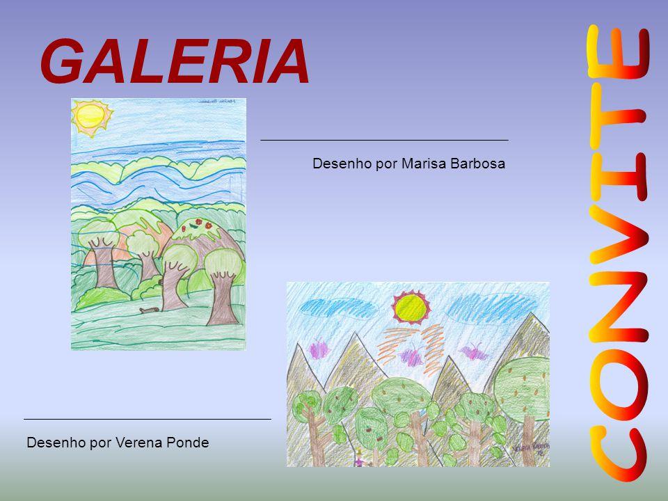 GALERIA Desenho por Marisa Barbosa Desenho por Verena Ponde