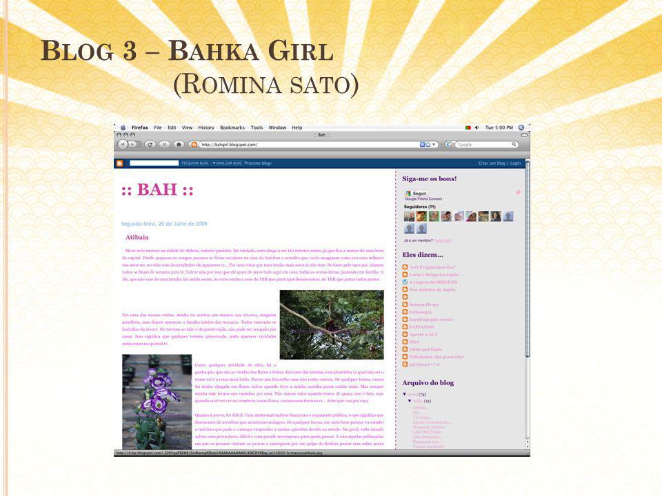 B LOG 3 – B AHKA G IRL (R OMINA SATO )