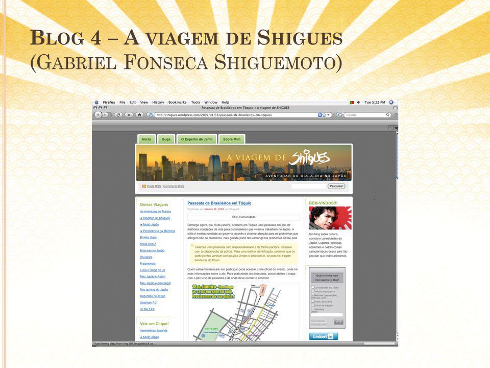 B LOG 4 – A VIAGEM DE S HIGUES (G ABRIEL F ONSECA S HIGUEMOTO )
