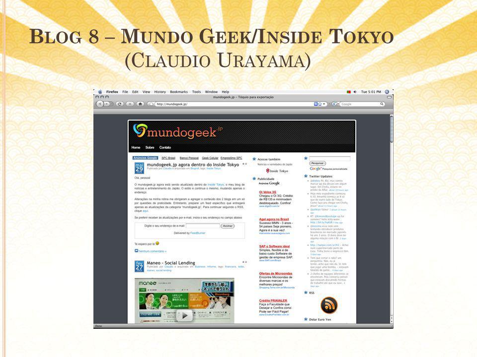 B LOG 8 – M UNDO G EEK /I NSIDE T OKYO (C LAUDIO U RAYAMA )