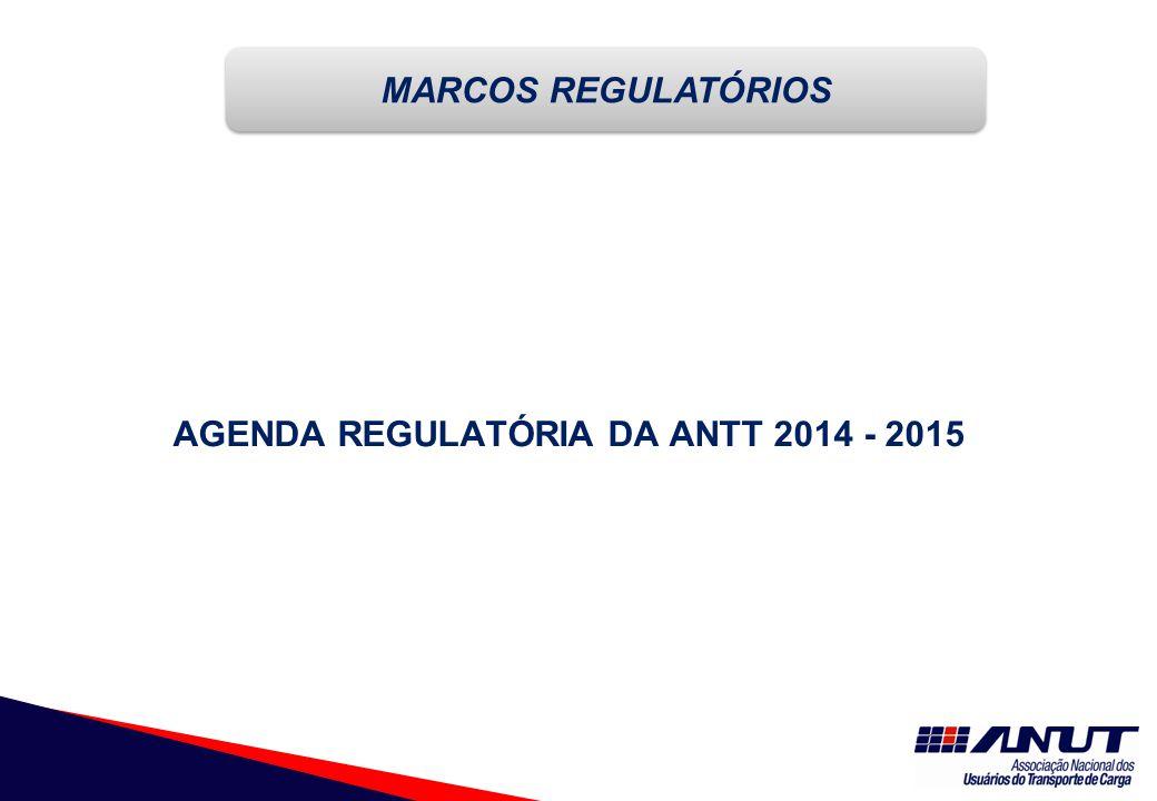 AGENDA REGULATÓRIA DA ANTT 2014 - 2015 MARCOS REGULATÓRIOS
