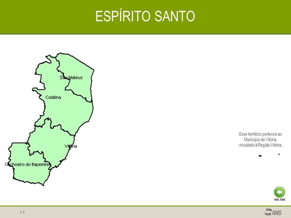 11 ESPÍRITO SANTO Esse território pertence ao Município de Vitória, vinculado à Região Vitória.