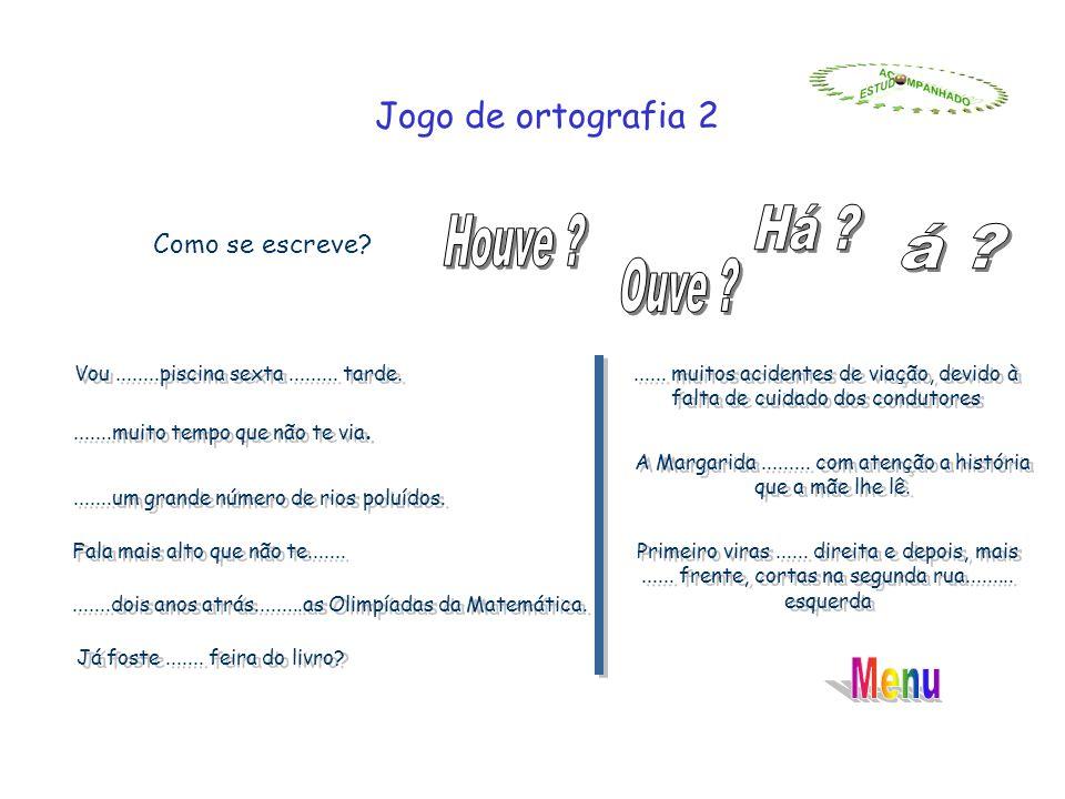 Jogo de ortografia 2 Como se escreve.Vou........piscina sexta.........