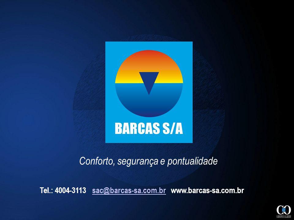 Conforto, segurança e pontualidade Tel.: 4004-3113 sac@barcas-sa.com.br www.barcas-sa.com.brsac@barcas-sa.com.br