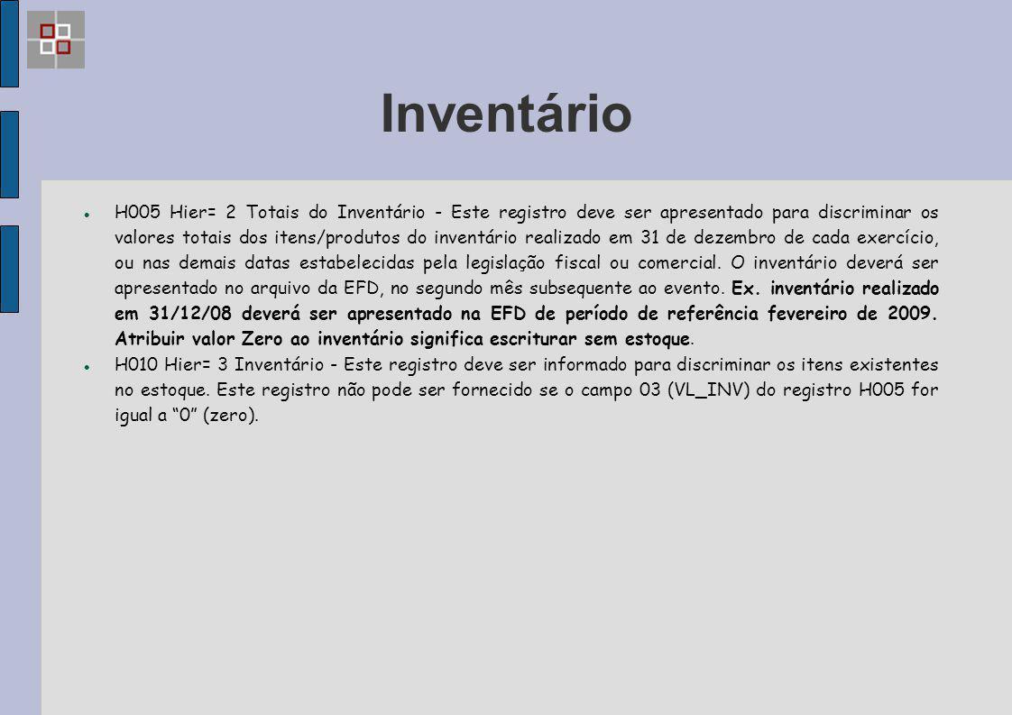 Inventário H005 Hier= 2 Totais do Inventário - Este registro deve ser apresentado para discriminar os valores totais dos itens/produtos do inventário