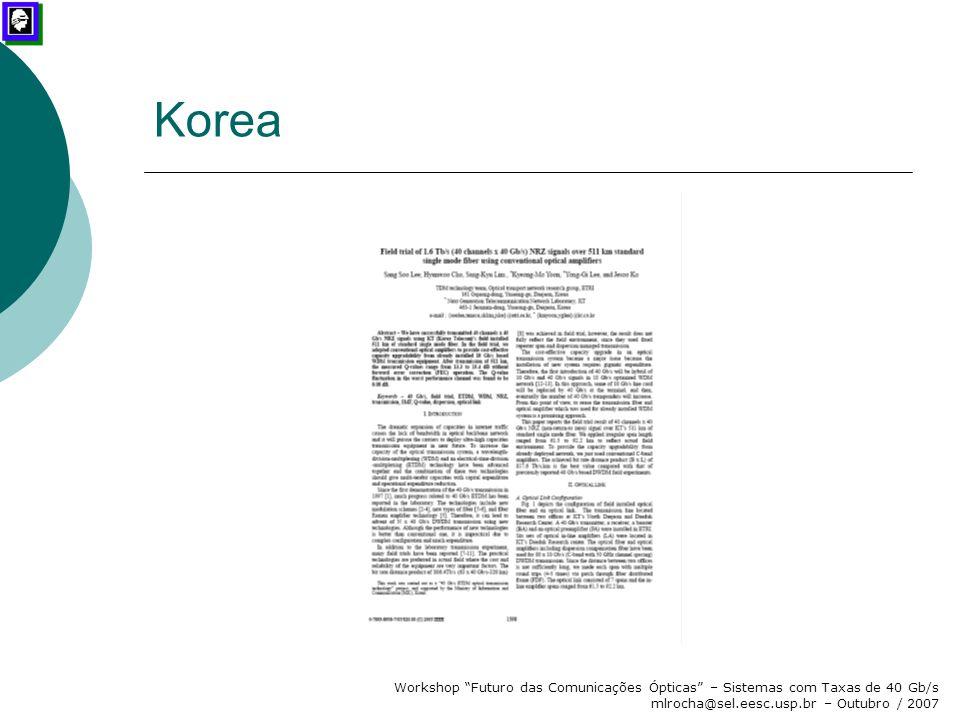 """Workshop """"Futuro das Comunicações Ópticas"""" – Sistemas com Taxas de 40 Gb/s mlrocha@sel.eesc.usp.br – Outubro / 2007 Korea"""