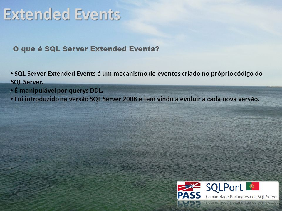 Extended Events O que é SQL Server Extended Events.