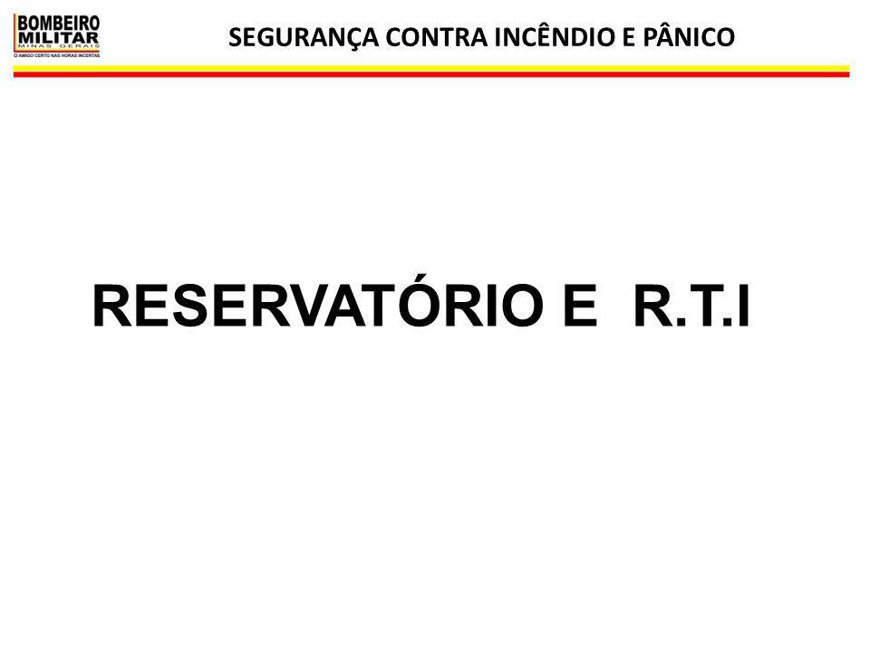 SEGURANÇA CONTRA INCÊNDIO E PÂNICO 28 RESERVATÓRIO E R.T.I