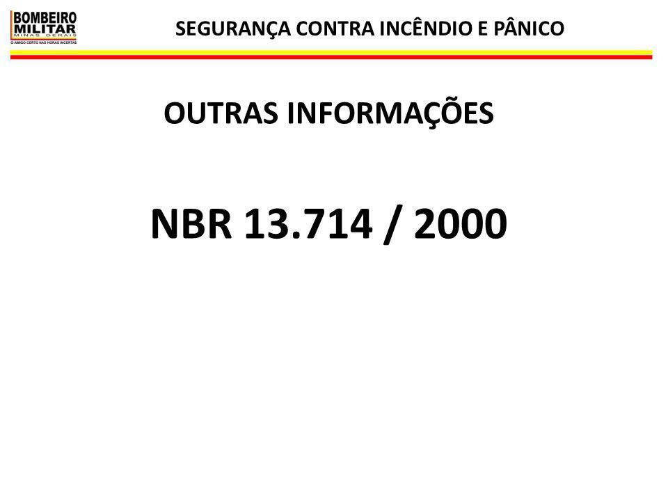 SEGURANÇA CONTRA INCÊNDIO E PÂNICO 35 OUTRAS INFORMAÇÕES NBR 13.714 / 2000