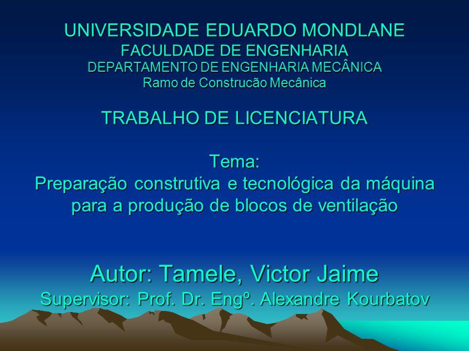 UNIVERSIDADE EDUARDO MONDLANE FACULDADE DE ENGENHARIA DEPARTAMENTO DE ENGENHARIA MECÂNICA Ramo de Construcão Mecânica TRABALHO DE LICENCIATURA Tema: P