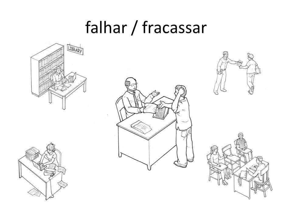 falhar / fracassar
