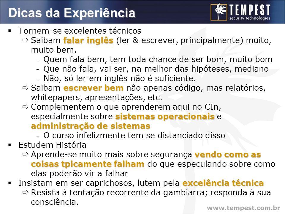 Dicas da Experiência  Tornem-se excelentes técnicos falar inglês  Saibam falar inglês (ler & escrever, principalmente) muito, muito bem.