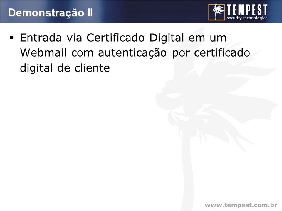 Demonstração II  Entrada via Certificado Digital em um Webmail com autenticação por certificado digital de cliente