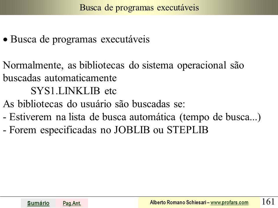 161 Sumário Pag.Ant. Alberto Romano Schiesari – www.profars.comwww.profars.com Busca de programas executáveis  Busca de programas executáveis Normalm