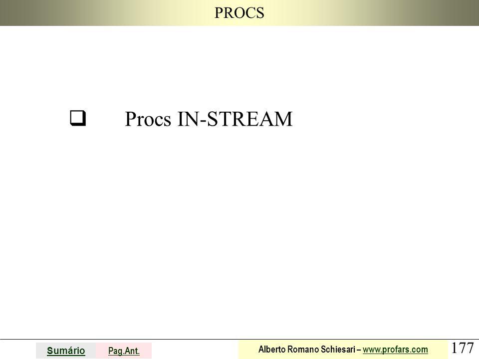 177 Sumário Pag.Ant. Alberto Romano Schiesari – www.profars.comwww.profars.com PROCS  Procs IN-STREAM