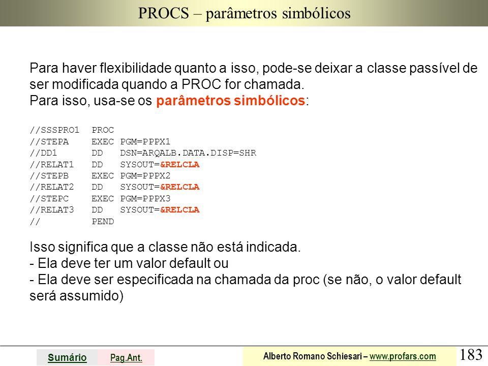 183 Sumário Pag.Ant. Alberto Romano Schiesari – www.profars.comwww.profars.com PROCS – parâmetros simbólicos Para haver flexibilidade quanto a isso, p