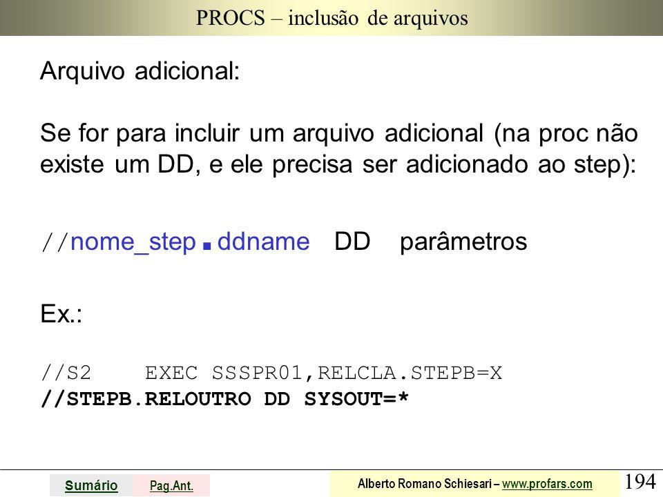 194 Sumário Pag.Ant. Alberto Romano Schiesari – www.profars.comwww.profars.com PROCS – inclusão de arquivos Arquivo adicional: Se for para incluir um