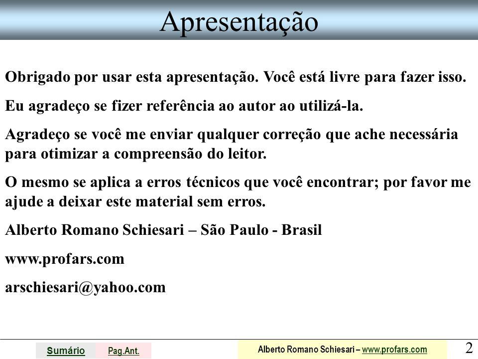 2 Sumário Pag.Ant. Alberto Romano Schiesari – www.profars.comwww.profars.com Apresentação Obrigado por usar esta apresentação. Você está livre para fa