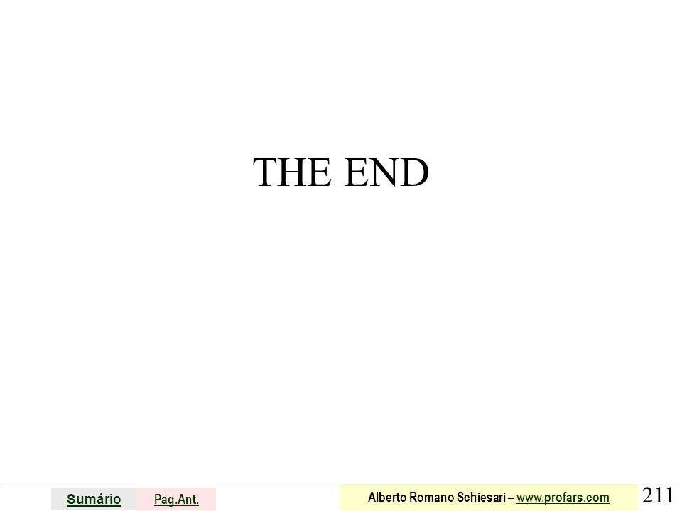211 Sumário Pag.Ant. Alberto Romano Schiesari – www.profars.comwww.profars.com THE END