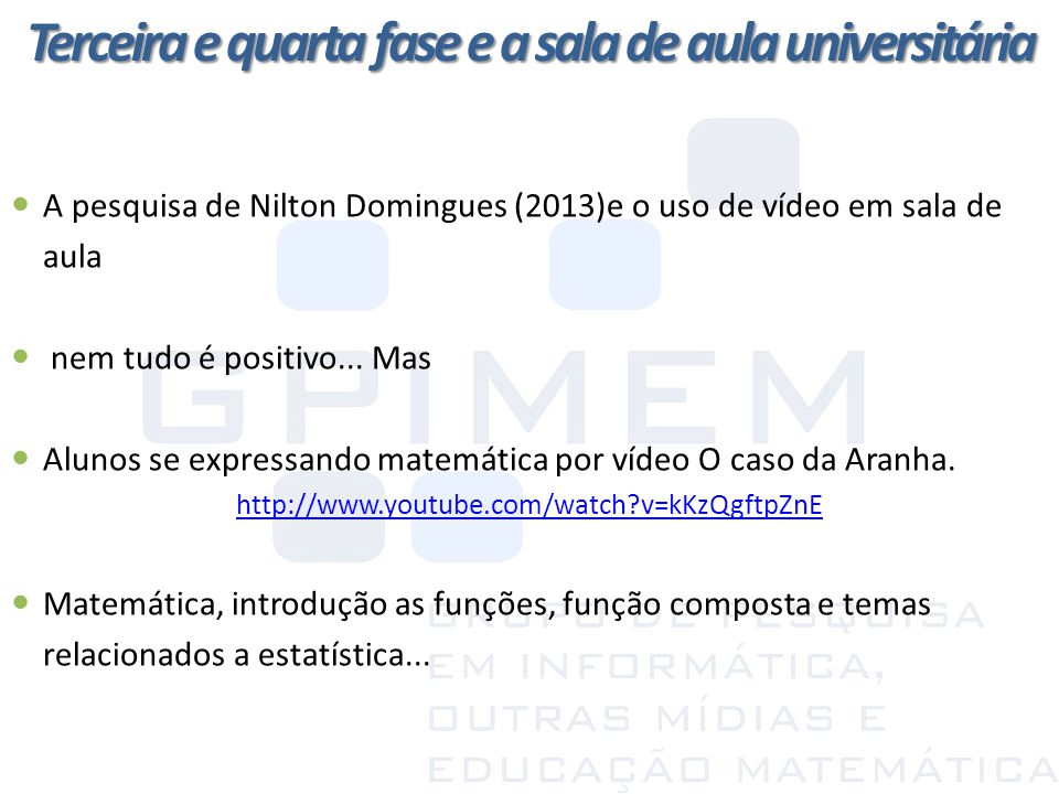 A pesquisa de Nilton Domingues (2013)e o uso de vídeo em sala de aula nem tudo é positivo... Mas Alunos se expressando matemática por vídeo O caso da
