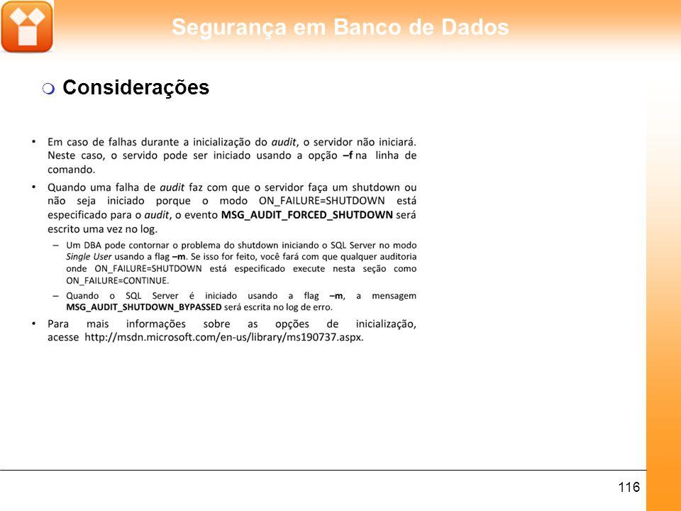 Segurança em Banco de Dados 116 m Considerações