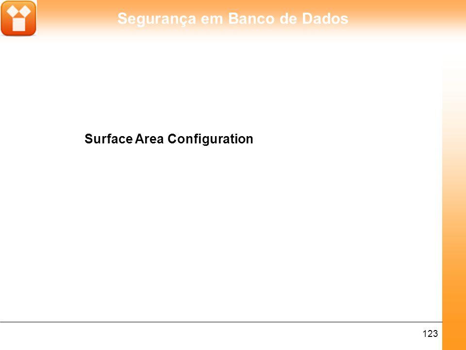 Segurança em Banco de Dados 123 Surface Area Configuration