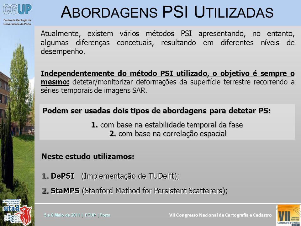 VII Congresso Nacional de Cartografia e Cadastro 5 e 6 Maio de 2011 | FCUP | Porto A BORDAGENS PSI U TILIZADAS Atualmente, existem vários métodos PSI apresentando, no entanto, algumas diferenças concetuais, resultando em diferentes níveis de desempenho.
