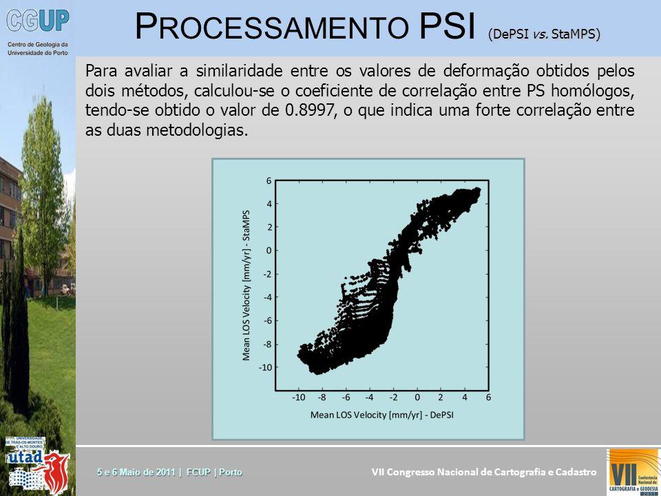 VII Congresso Nacional de Cartografia e Cadastro 5 e 6 Maio de 2011 | FCUP | Porto Para avaliar a similaridade entre os valores de deformação obtidos pelos dois métodos, calculou-se o coeficiente de correlação entre PS homólogos, tendo-se obtido o valor de 0.8997, o que indica uma forte correlação entre as duas metodologias.