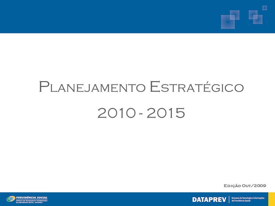 P lanejamento E stratégico 2010 - 2015 Edição Out/2009