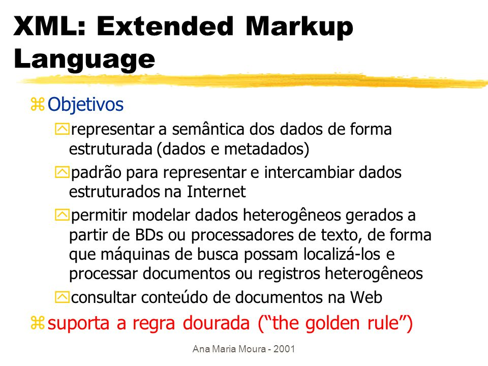 "Ana Maria Moura - 2001 The Golden Rule ""Content must be abstract and independent from storage and rendition""  aplicações dinâmicas (""rendition"" difer"