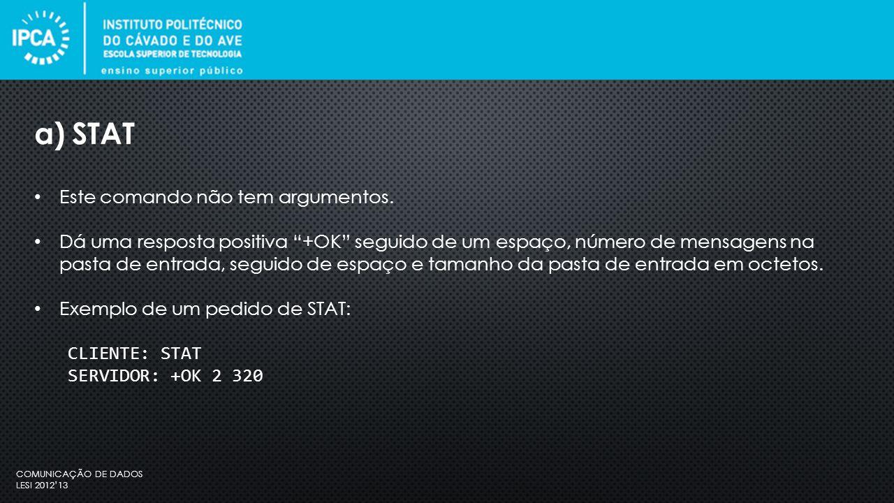 COMUNICAÇÃO DE DADOS LESI 2012'13 Este comando não tem argumentos.