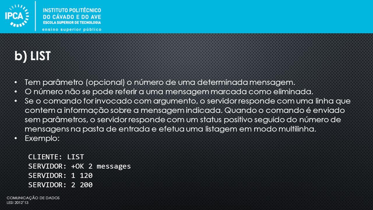 COMUNICAÇÃO DE DADOS LESI 2012'13 Tem parâmetro (opcional) o número de uma determinada mensagem.