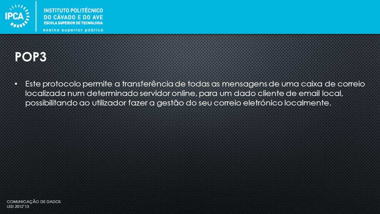 COMUNICAÇÃO DE DADOS LESI 2012'13 Este protocolo compreende 4 áreas: 1.
