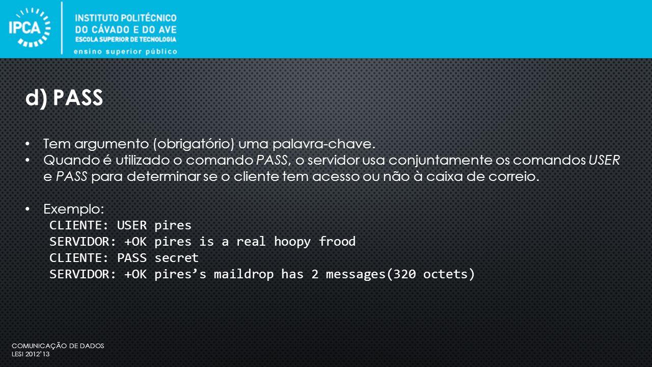 COMUNICAÇÃO DE DADOS LESI 2012'13 Tem argumento (obrigatório) uma palavra-chave.