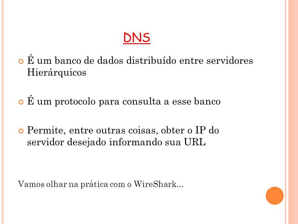 NSLOOKUP Ferramenta para se obter informações sobre registros de DNS de um domínio, host ou IP Comando: nslookup google.com O servidor DNS do provedor de acesso é consultado