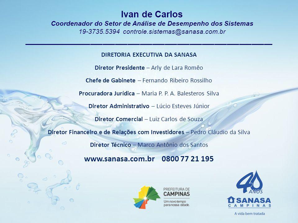 ____________________________________________________________ DIRETORIA EXECUTIVA DA SANASA Diretor Presidente – Arly de Lara Romêo Chefe de Gabinete –