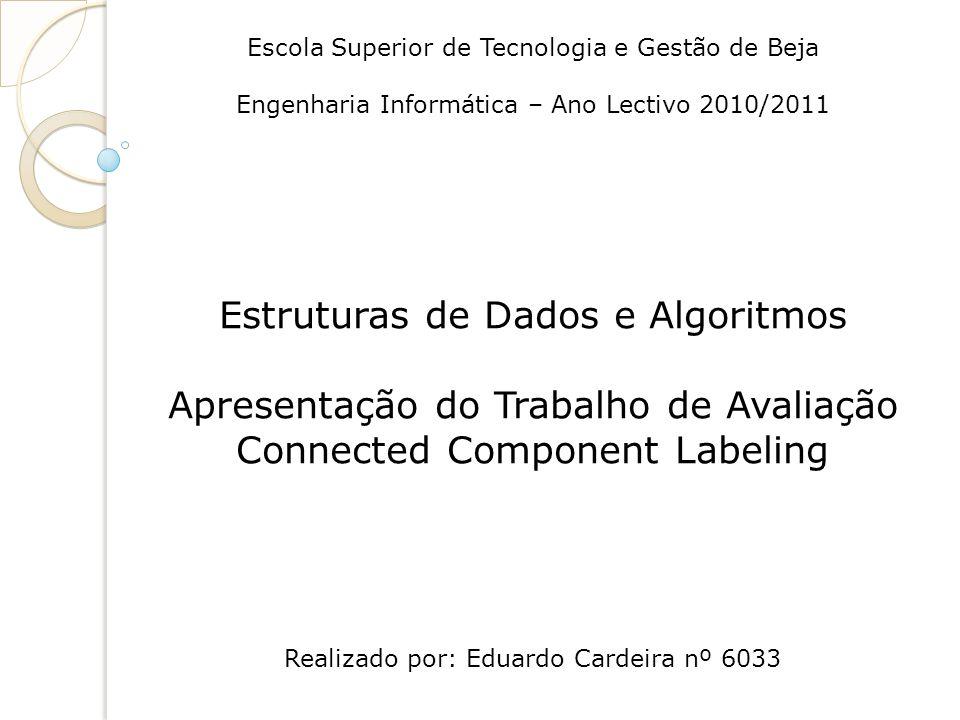 Escola Superior de Tecnologia e Gestão de Beja Engenharia Informática – Ano Lectivo 2010/2011 Estruturas de Dados e Algoritmos Apresentação do Trabalh