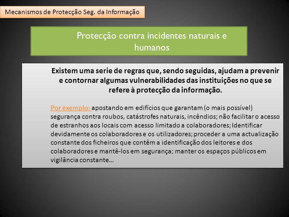Existem uma serie de regras que, sendo seguidas, ajudam a prevenir e contornar algumas vulnerabilidades das instituições no que se refere à protecção