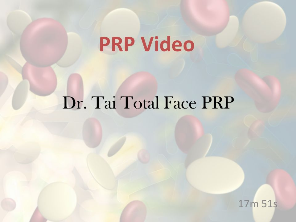 Dr. Tai Total Face PRP 17m 51s PRP Video
