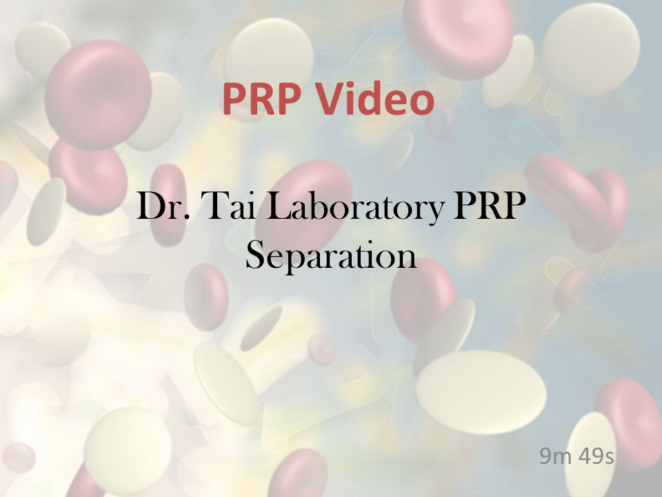 Dr. Tai Laboratory PRP Separation 9m 49s PRP Video