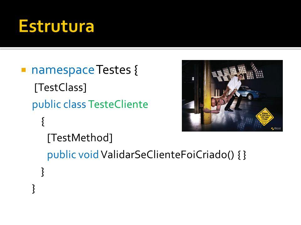  namespace Testes { [TestClass] public class TesteCliente { [TestMethod] public void ValidarSeClienteFoiCriado() { } }