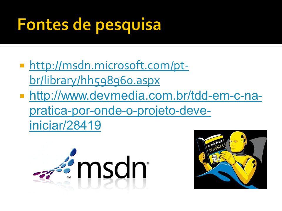  http://msdn.microsoft.com/pt- br/library/hh598960.aspx http://msdn.microsoft.com/pt- br/library/hh598960.aspx  http://www.devmedia.com.br/tdd-em-c-