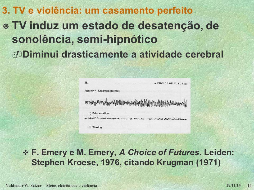 18/11/14 Valdemar W. Setzer – Meios eletrônicos e violência14 3.