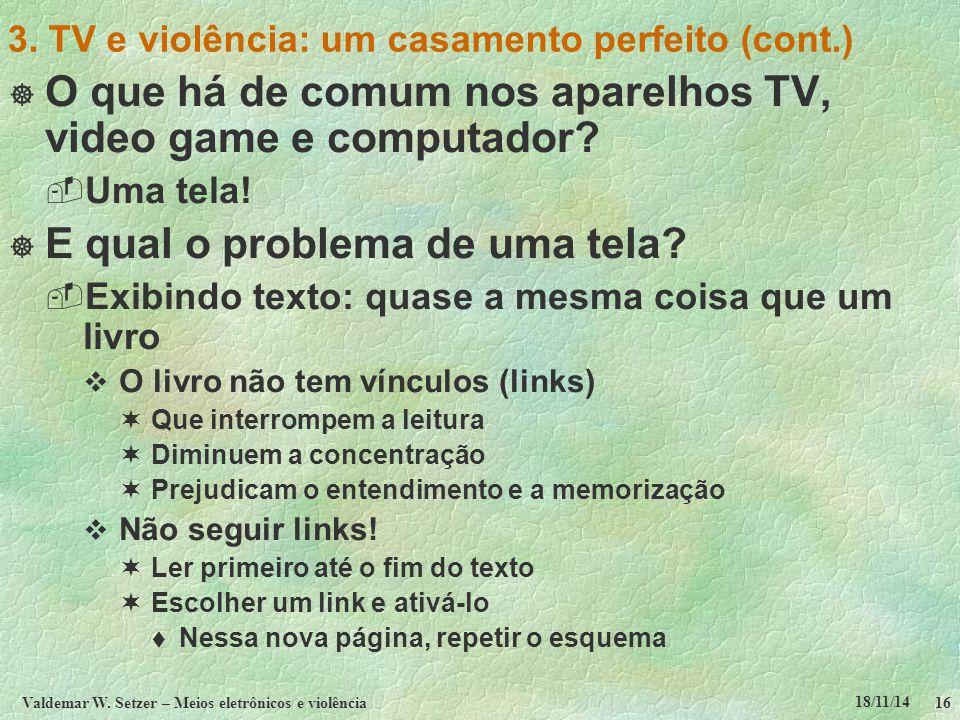 18/11/14 Valdemar W. Setzer – Meios eletrônicos e violência16 3.