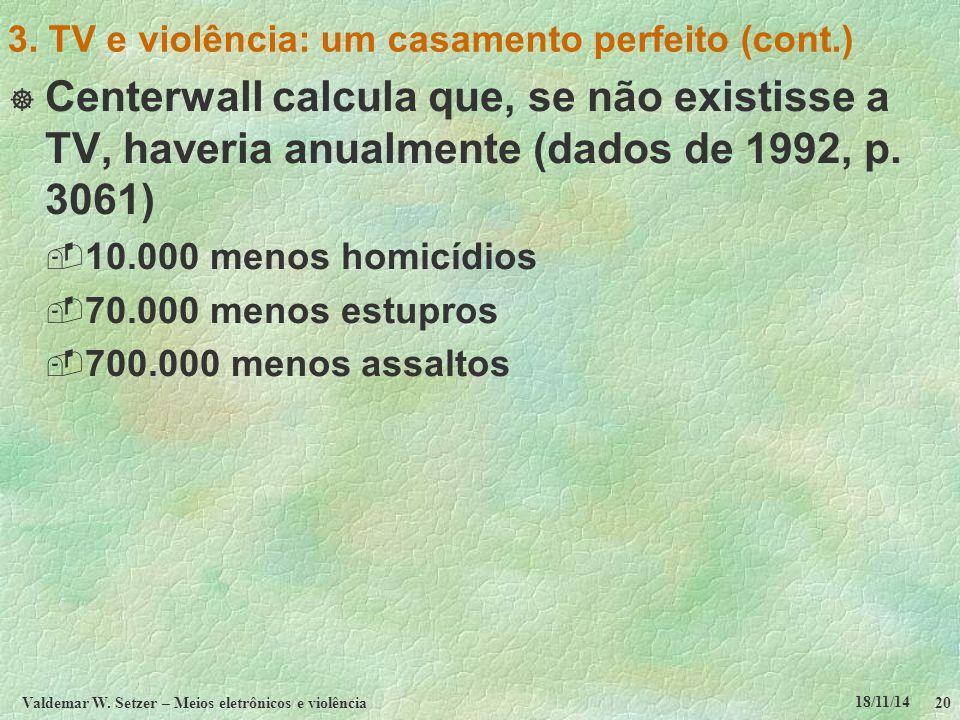 18/11/14 Valdemar W. Setzer – Meios eletrônicos e violência20 3.